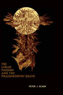 The Lukan Passion and the Praiseworthy Death