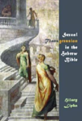 Sexual Transgression in the Hebrew Bible