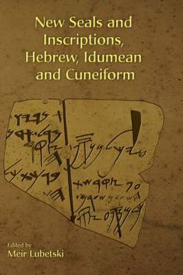 New Seals and Inscriptions, Hebrew, Idumean and Cuneiform