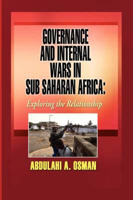 Governance and Internal Wars in Sub-Saharan Africa: Exploring the Relationship