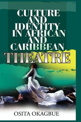 Culture and Identity in African and Caribbean Theatre