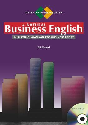 Natural Business English - Auhentic Language for Business Today (Upper - Intermediate to Advanced B2 to C1)