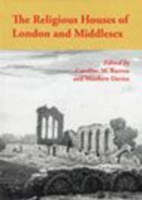 The Religious Houses of London and Middlesex