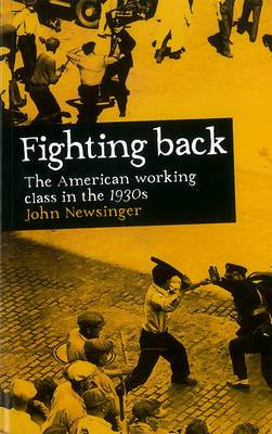 Fighting Back: The American Working Class in the 1930s