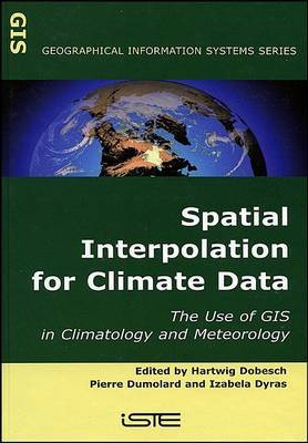 Spatial Interpolation for Climate Data: The Use of GIS in Climatology and Meteorology