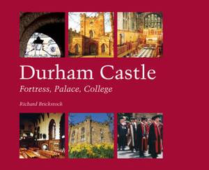 Durham Castle: Fortress, Palace, College