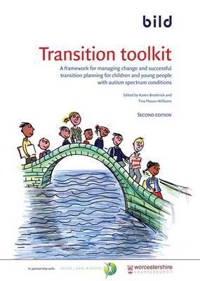 Transition Toolkit: A Framework for Managing Change and Successful Transition Planning for Children and Young People with Autistic Spectrum Conditions