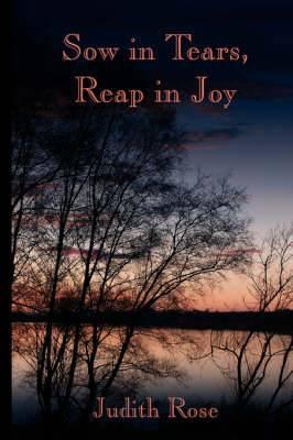 Sow in Tears, Reap in Joy