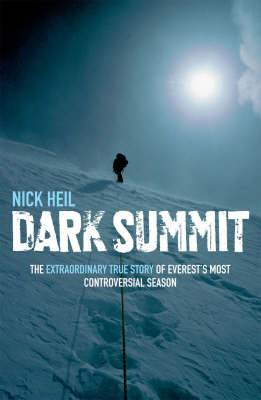 Dark Summit: The Extraordinary True Story of Everest's Most Controversial Season