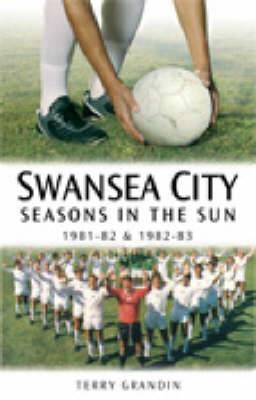 Swansea City: Seasons in the Sun 1981-82, 1982-83