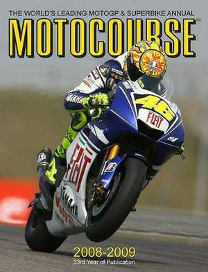 Motocourse: The Worlds Leading MotoGP and Superbike Annual: 2008-2009