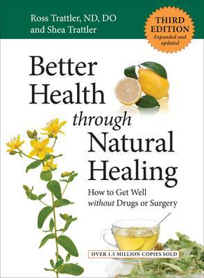 Better Health Through Natural Healing: How to Get Well without Drugs and Surgery
