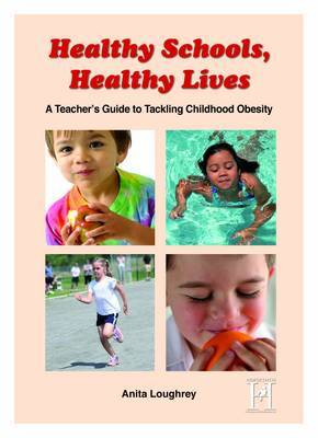 Healthy Schools, Healthy Lives: A Teacher's Guide to Tackling Childhood Obesity