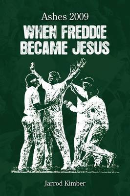 Ashes 2009: When Freddie Became Jesus