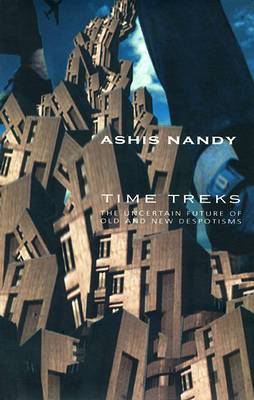 Time Treks: The Uncertain Future of Old and New Despotisms