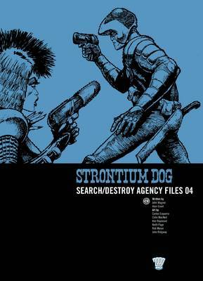 Strontium Dog: Search/destroy Agency Files: v. 4
