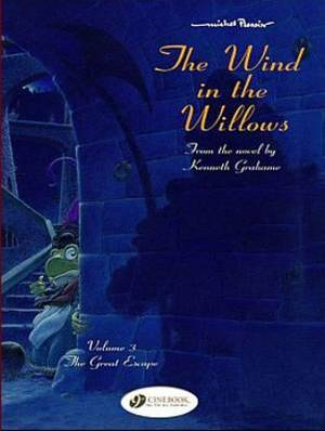 The Wind in the Willows: The Great Escape: v. 3