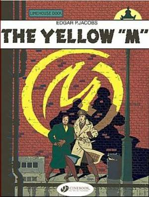 The Adventures of Blake and Mortimer: v. 1: The Yellow  M