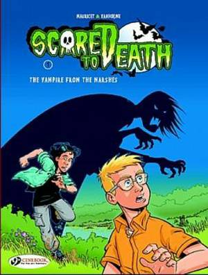 Scared to Death: v. 1: Scared to Death, Volume 1 Vampire from the Marshes
