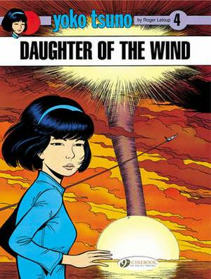 Yoko Tsuno: v. 4: Daughter of the Wind Daughter of the Wind