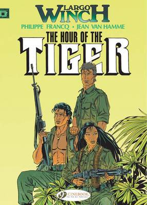 Largo Winch: v. 4: Hour of the Tiger