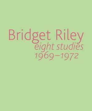 Bridget Riley: Eight Studies 1969-1972