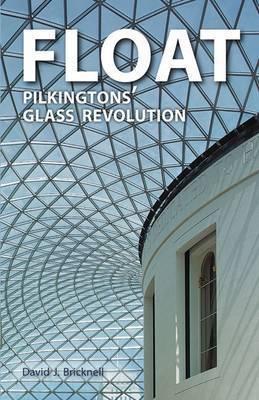 Float: Pilkington's Glass Revolution