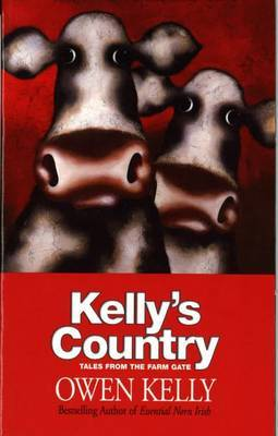 Kelly's Country: Tales from the Farm Gate