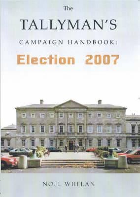 The Tallyman's Campaign Handbook - Election 2007: 2007