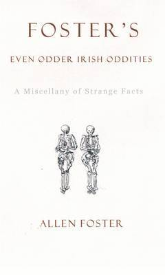 Foster's Even Odder Irish Oddities