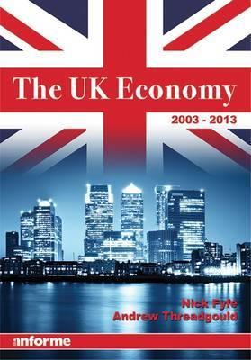The UK Economy 2003-2013