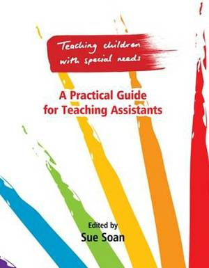 Teaching Children with Special Needs 3: A Practical Guide for Teaching Assistants