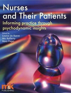 Nurses and Their Patients: Informing Practice Through Psychodynamic Insights