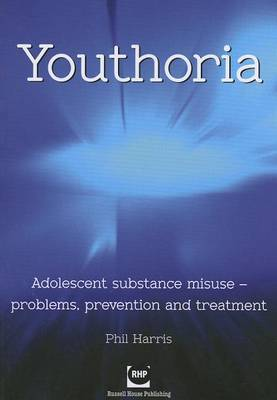Youthoria: Adolescent Substance Misuse - Problems, Prevention and Treatment