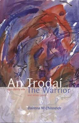 An Trodai Agus Danta Eile: The Warrior and Other Poems