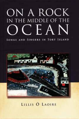 On a Rock in the Middle of the Ocean: Songs and Singers in Tory Island