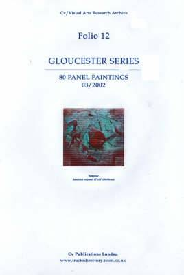 Gloucester Series: 80 Panel Paintings 03/2002