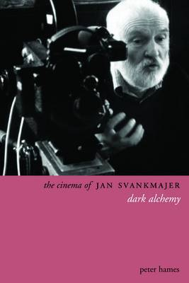 The Cinema of Jan Svankmajer: Dark Alchemy