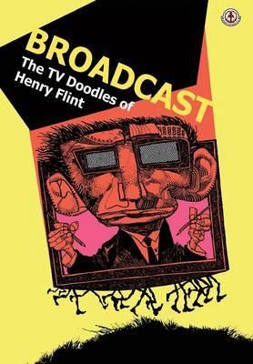 Broadcast: The TV Doodles of Henry Flint