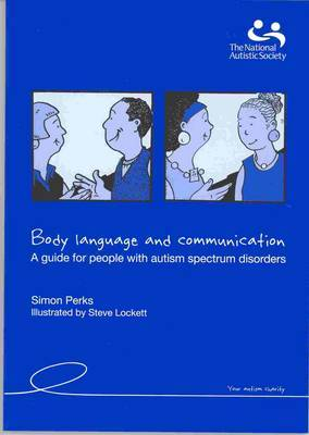 Body Language and Communication: A Guide for People with Autistic Spectrum Disorders