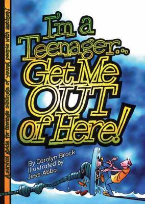 I'm a Teenager Get Me Out of Here!: A Survival Guide for the Teenage Siblings of Young People with Autism