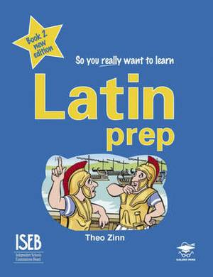 Latin Prep: A Textbook for Common Entrance Level 2