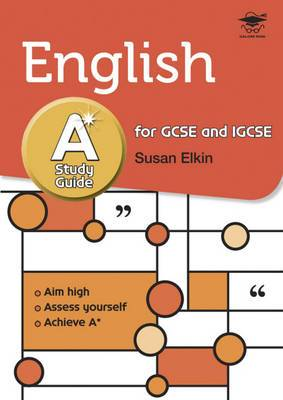 English A* Study Guide: Study and Revision Guide for GCSE and IGCSE