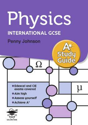 Physics A* Study Guide: Study and Revision Guide for GCSE and International GCSE