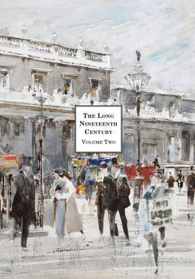 The Long Nineteenth Century: Treasures and Pleasures: Volume Two: To the First World War