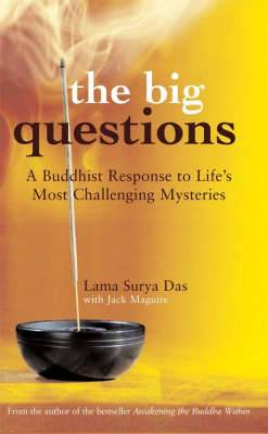 The Big Questions: A Buddhist Response to Life's Most Challenging Mysteries