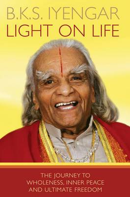 Light on Life: The Journey to Wholeness, Inner Peace and Ultimate Freedom