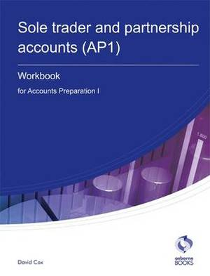 Sole Trader and Partnership Accounts Workbook (AP1): Accounts Preparation 1