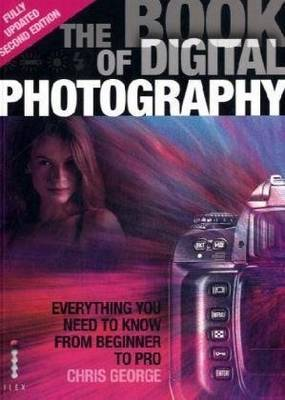 Book of Digital Photography: Everything You Need to Know from Beginner to Pro