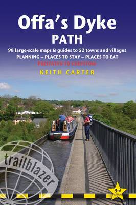 Offa's Dyke Path: Trailblazer British Walking Guide: Practical Route Guide to Walking the Whole Path,  Planning, Places to Stay, Places to Eat
